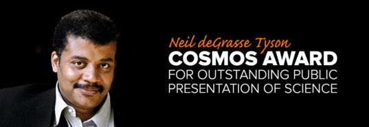Neil deGrasse Tyson 2015 Cosmos Award for Outstanding Public Presentation of Science