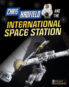 Adventures in Space: Chris Hadfield and the International Space Station, by Andrew Langley