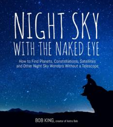 Night Sky with the Naked Eye, by Bob King