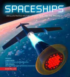Spaceships: An Illustrated History of the Real and the Imagined, by Ron Miller