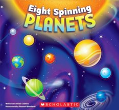 Eight Spinning Planets, Written by Brian James, Illustrated by Russell Benfanti