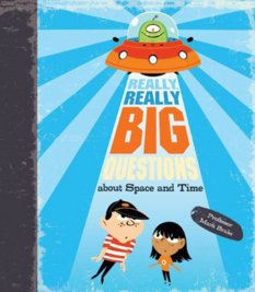 Really, Really Big Questions about Space and Time, by Mark Brake