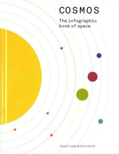 Cosmos: The Infographic Book of Space, by Stuart Lowe and Chris North