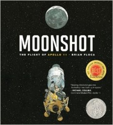 Moonshot: The Flight of Apollo 11, by Brian Floca