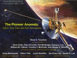 The Pioneer Anomaly: April 13, 2008 presentation