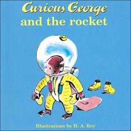 Curious George and the Rocket, by H. A. Rey