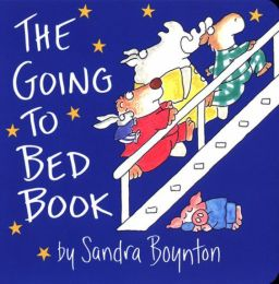 The Going to Bed Book, by Sandra Boynton