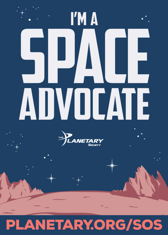 I'm a Space Advocate Poster for The Planetary Society