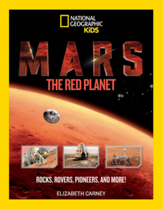 Mars: The Red Planet (National Geographic Kids), by Elizabeth Carney
