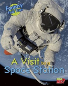 A Visit to a Space Station, by Claire Throp
