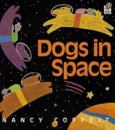 Dogs in Space, by Nancy Coffelt