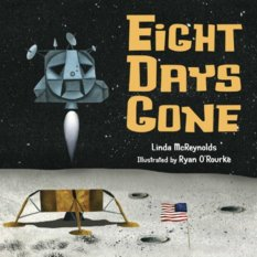 Eight Days Gone by Linda McReynolds, illustrated by Ryan O'Rourke