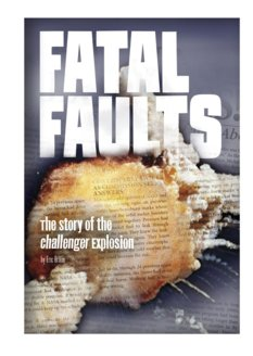 Fatal Faults: The Story of the Challenger Explosion, by Eric Braun