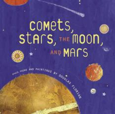 Comets, Stars, the Moon, and Mars, by Douglas Florian
