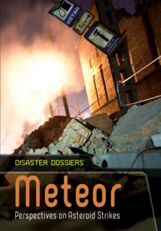 Meteor: Perspectives on Asteroid Strikes, by Alex Woolf