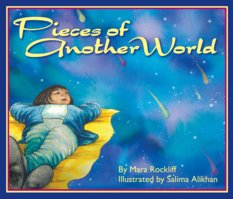 Pieces of Another World, by Mara Rockliff, illustrated by Salima Alikhan