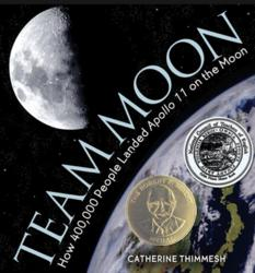 Team Moon: How 400,000 People Landed Apollo 11 on the Moon, by Catherine Thimmesh