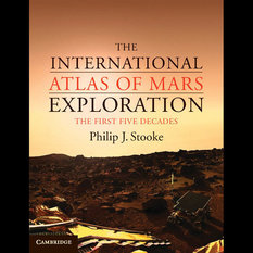 The International Atlas of Mars Exploration, by Phil Stooke