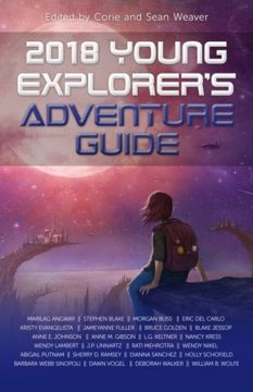 2018 Young Explorer's Adventure Guide, edited by Corie and Sean Weaver
