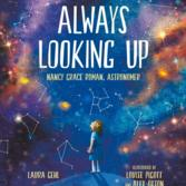 Always Looking Up: Nancy Grace Roman, Astronomer