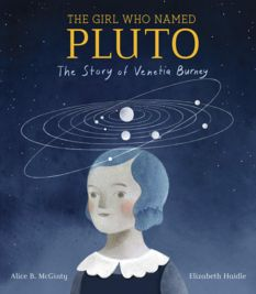 The Girl Who Named Pluto: The Story of Venetia Burney