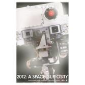 2012: A Space Curiosity